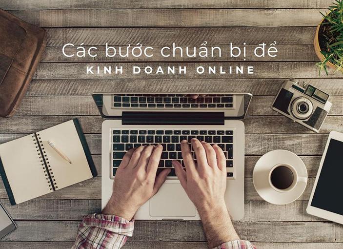 Các bước chuẩn bị để kinh doanh online 2022
